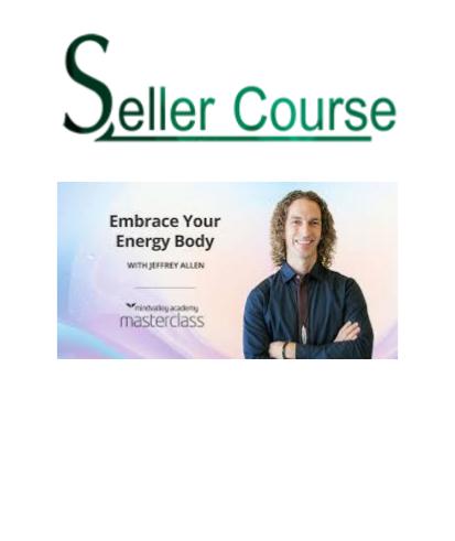 Mindvalley Academy - Jeffrey Allen - Embrace Your Energy Body
