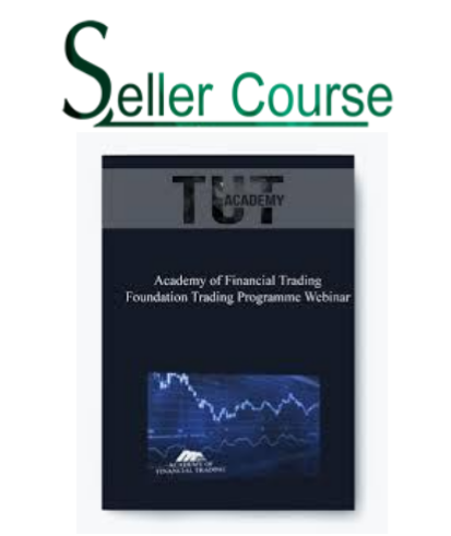 Academy of Financial Trading: Foundation Trading Programme Webinar [ 11 Videos (Mp4)]