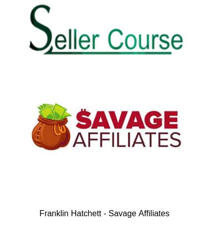 Franklin Hatchett - Savage Affiliates