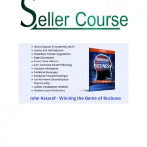 John Assaraf - Winning the Game of Business