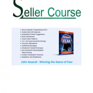 John Assaraf - Winning the Game of Fear