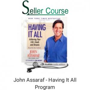 John Assaraf - Having It All Program