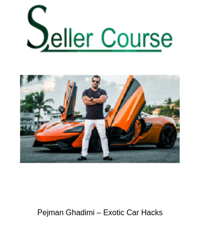 Pejman Ghadimi – Exotic Car Hacks