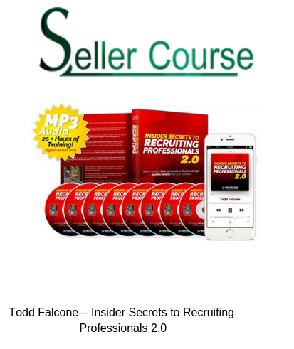 Todd Falcone – Insider Secrets to Recruiting Professionals 2.0