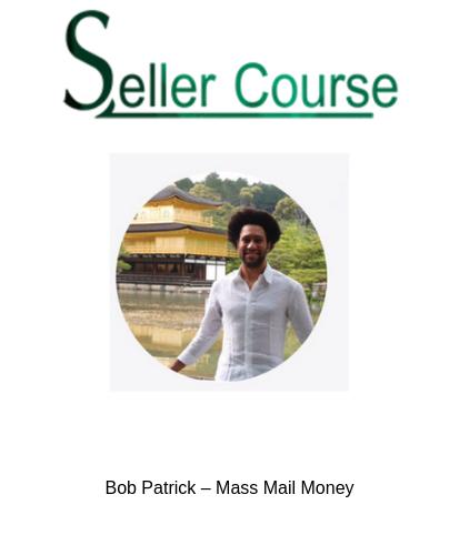 Bob Patrick – Mass Mail Money