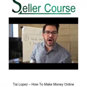 Tai Lopez – How To Make Money Online