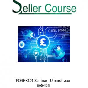 FOREX101 Seminar - Unleash your potential