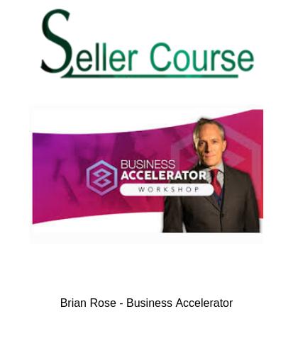 Brian Rose - Business Accelerator