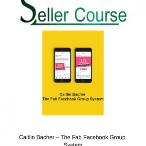 Caitlin Bacher – The Fab Facebook Group System