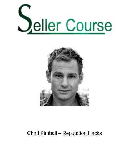 Chad Kimball – Reputation Hacks