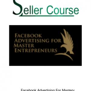 Facebook Advertising For Mastery Entrepreneurs
