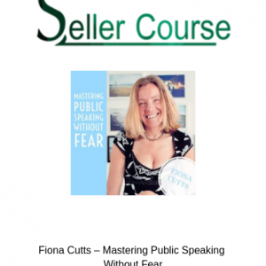 Fiona Cutts – Mastering Public Speaking Without Fear