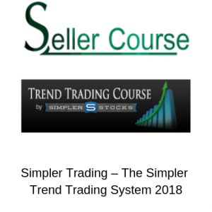 Simpler Trading – The Simpler Trend Trading System 2018