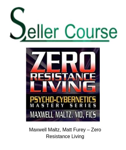Maxwell Maltz, Matt Furey – Zero Resistance Living