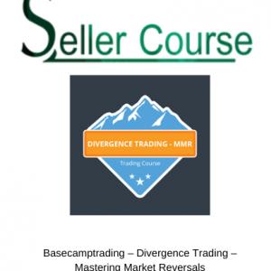 Basecamptrading – Divergence Trading – Mastering Market Reversals