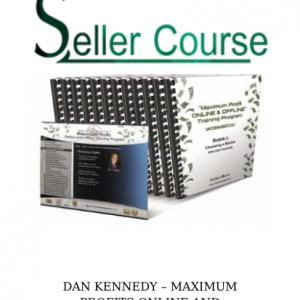 DAN KENNEDY – MAXIMUM PROFITS ONLINE AND OFFLINE TRAINING
