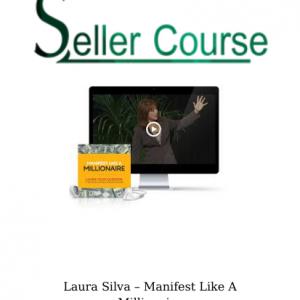 Laura Silva – Manifest Like A Millionaire