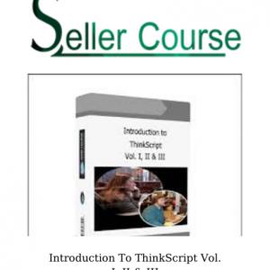 Introduction To ThinkScript Vol. I, II & III