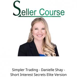 Simpler Trading - Danielle Shay - Short Interest Secrets Elite Version