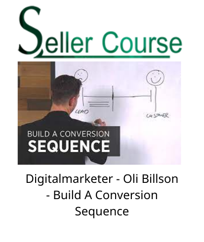 Digitalmarketer - Oli Billson - Build A Conversion Sequence