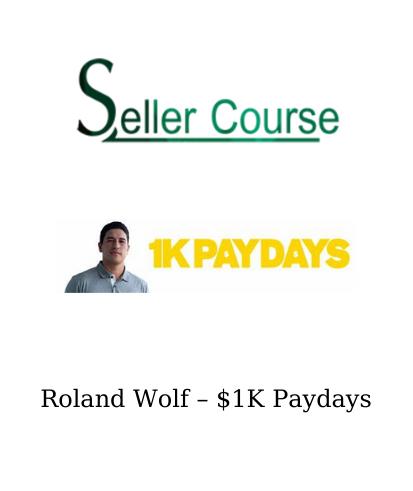 Roland Wolf – $1K Paydays