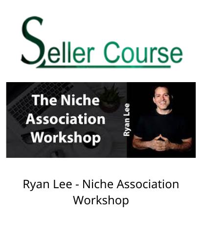 Ryan Lee - Niche Association Workshop