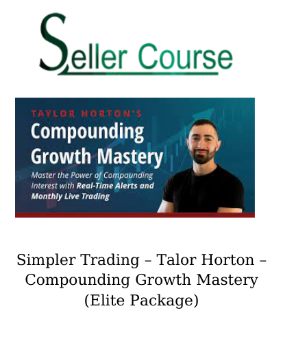 Simpler Trading – Talor Horton – Compounding Growth Mastery (Elite Package)