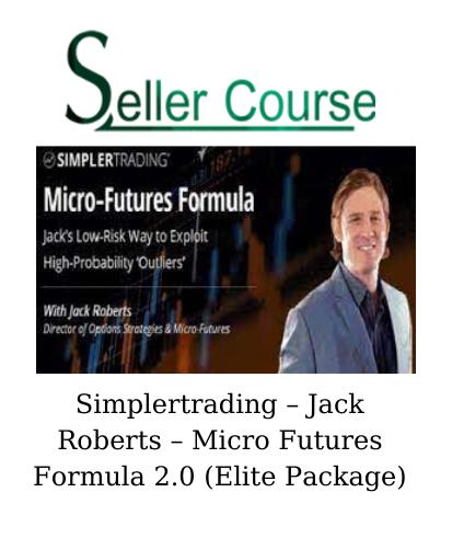 Simplertrading – Jack Roberts – Micro Futures Formula 2.0 (Elite Package)
