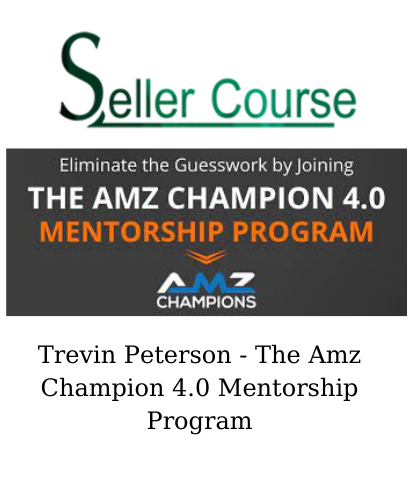 Trevin Peterson - The Amz Champion 4.0 Mentorship Program
