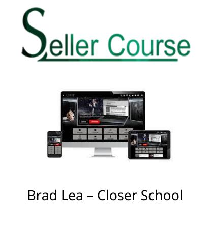 Brad Lea – Closer School