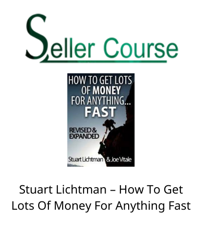 Stuart Lichtman – How To Get Lots Of Money For Anything Fast